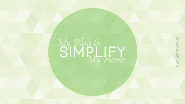 sheekgeek-how-to-simplify-my-home